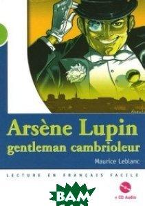 Arsene Lupin, Gentleman Cambrioleur (+ Audio CD)
