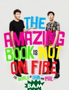 The Amazing Book is Not on Fire. The World of Dan and Phil