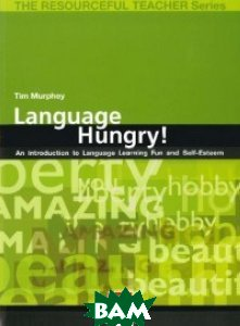 Language Hungry! An Introduction to Language Learning Fun and Self-esteem