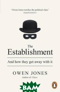 The Establishment. And How They Get Away with it