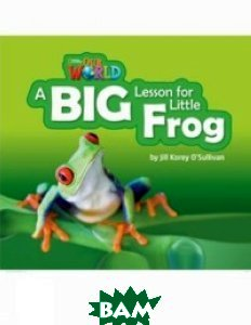 Our World 2: A Big Lesson for Little Frog Reader 
