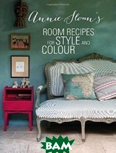 Annie Sloan`s Room Recipes for Style and Colour