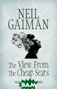 The View from the Cheap Seats. Selected Non-fiction