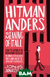 Hitman Anders and the Meaning of it All