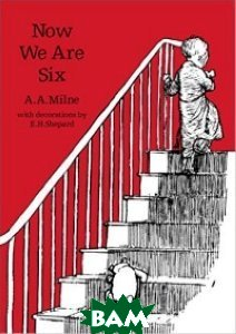 Winnie-the-Pooh. Now We Are Six