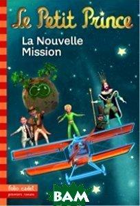 Le Petit Prince: La Nouvelle Mission