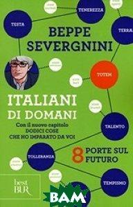 Italiani di domani. 8 porte sul futuro. Con il nuovo capitolo&171;Dodici cose che ho imparato da voi&187;