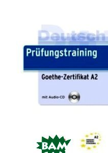 Pr&252;fungstraining DaF: A2 - Goethe-Zertifikat A2:&220;bungsbuch mit L&246;sungen und Audio-Dateien als Download