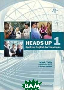 Heads Up Student`s Book: Student`s Book Level 1: Spoken English for Business (+ CD-ROM)