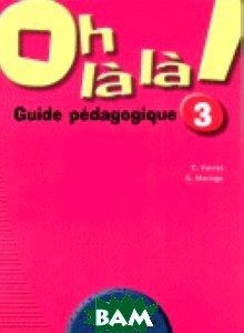 Oh La La! 3 Livre Du Professeur