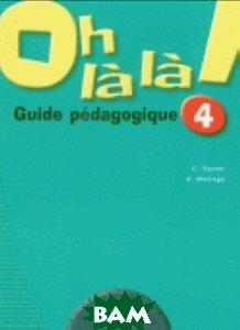 Oh La La! 4 Livre Du Professeur