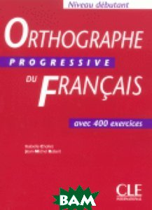Orthographe Progressive Du Francais Debutant