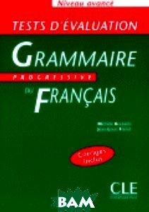 Tests D`Evaluation de la Grammaire Progressive du Francais Niveau Avance