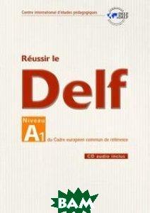 Reussir le DELF niveau A1 du cadre europeen commun de reference (+ Audio CD)