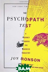 The Psychopath Test. A Journey Through the Madness Industry