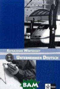 Unternehmen Deutsch Aufbaukurs W&246;rterheft