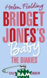 Bridget Jones`s Baby. The Diaries