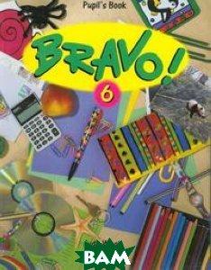 Bravo! 6 Pupil`s Book