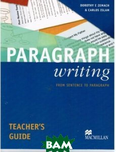 Paragraph Writing Teacher`s Guide: From Sentence to Paragraph