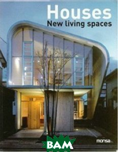 Houses: New Living Spaces