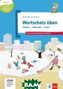 Wortschatz&252;ben. Freizeit. Mein Jahr. Feste, Deutsch als Zweitsprache in der Schule (+ CD-ROM)