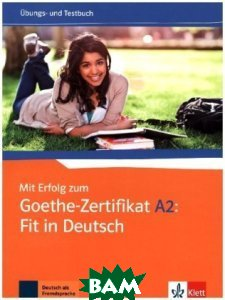 Mit Erfolg zum Goethe - Zertifikat A2. Fit in Deutsch.&220;bungs - und Testbuch
