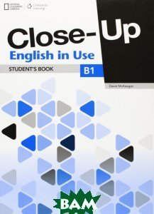 Close-Up B1. English in Use. Student`s Book