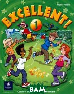 Excellent! 1. Pupil`s Book