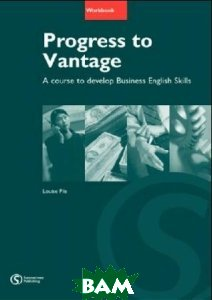 Progress to Vantage. Developing Business English Skills at Intermediate. Workbook with Key