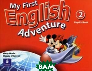 My First English Adventure 2. Pupil`s Book