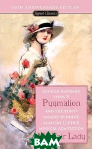 Pygmalion and My Fair Lady