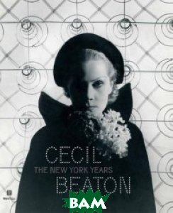 Cecil Beaton. The New York Years