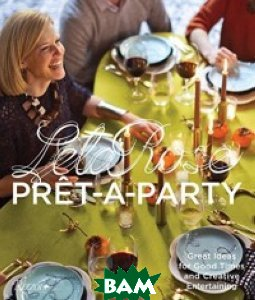Pret-A-Party. Great Ideas for Good Times and Creative Entertaining