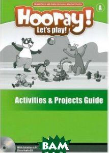 Hooray! Let`s Play! A Activities and Projects (+ Audio CD)