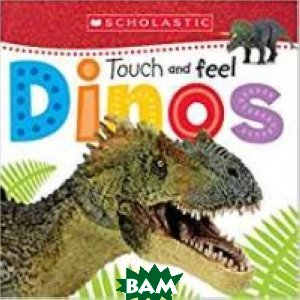 Touch and Feel Dinos. Board book