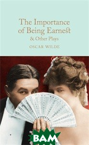 The Importance of Being Earnest&Other Plays