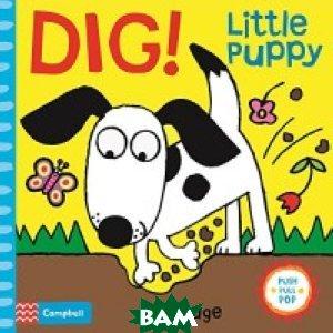 Dig! Little Puppy. Board book
