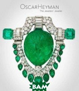 Oscar Heyman: The Jewelers`Jeweler
