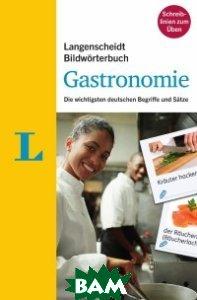 Bildw&246;rterbuch. Gastronomie. Die wichtigsten deutschen Begriffe und S&228;tze