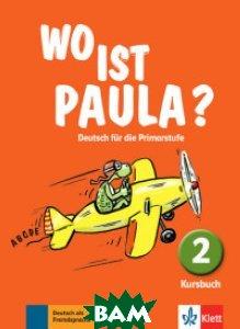 Wo ist Paula? Deutsch f&252;r die Primarstufe. A1. 2. Kursbuch 2