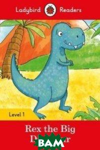 Rex the Big Dinosaur + downloadable audio. Level 1