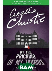 By the Pricking of My Thumbs: A Tommy&Tuppence Mystery