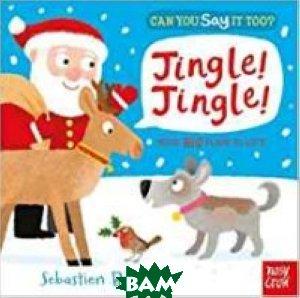 Can You Say It Too? Jingle! Jingle! Board book