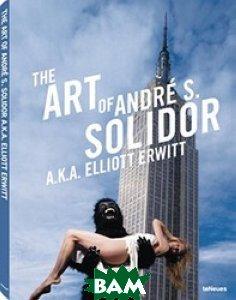 The Art of Andre S. Solidor a. k. a. Elliott Erwitt