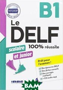 Le DALF scolaire et junior - 100% r&233;ussite B1 (+ CD-ROM)
