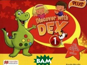 Discover with Dex. Level 1. Pupil`s Book Plus Pack