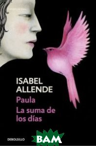 Paula. La Suma De Los Dias