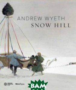 Andrew Wyeth`s Snow Hill