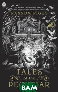 Tales of the Peculiar (Miss Peregrine`s Peculiar Children)