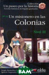 Un Paseo Por La Historia: Un Misionero En Las Colonias (+ Audio CD)